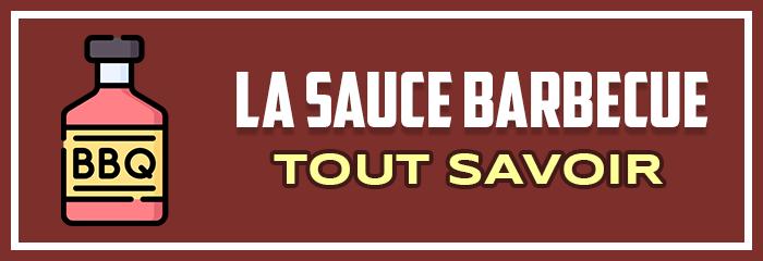 La sauce barbecue : Tout savoir
